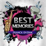 Franck Dyziak  : Best Memories